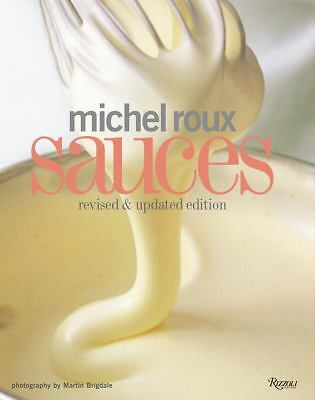 Michel Roux Sauces: Revised and Updated Edition, Roux, Michel, Good Book