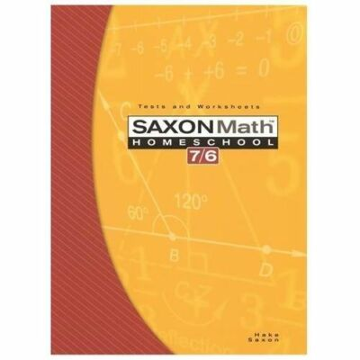 Saxon Math 7/6, Homeschool Edition: Tests and Worksheets (Reproducible) by Step