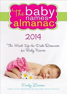The 2014 Baby Names Almanac  Larson, Emily