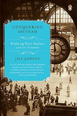 Conquering Gotham: Building Penn Station and Its Tunnels,Jonnes, Jill,  Good Boo