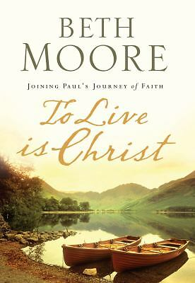 To Live Is Christ  Beth Moore