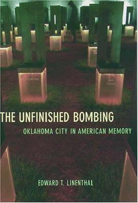 The Unfinished Bombing: Oklahoma City in American Memory, Linenthal, Edward T.,
