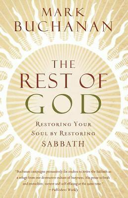 The Rest of God: Restoring Your Soul by Restoring Sabbath, Buchanan, Mark, Accep