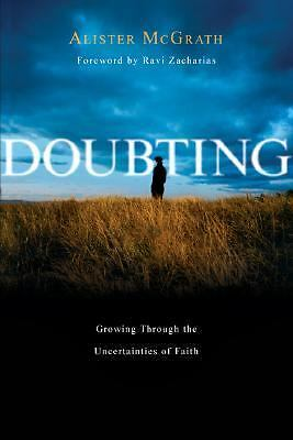 Doubting: Growing Through the Uncertainties of Faith, Alister E. McGrath, Accept