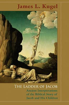The Ladder of Jacob: Ancient Interpretations of the Biblical Story of Jacob and