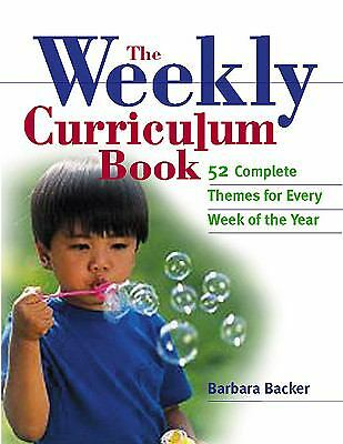 The Weekly Curriculum Book: 52 Complete Preschool Themes  Backer, Barbara