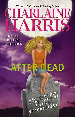 After Dead: What Came Next in the World of Sookie Stackhouse  Charlaine Harris