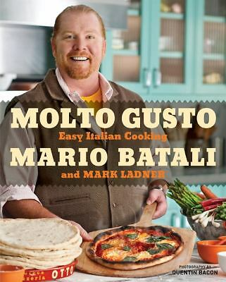 Molto Gusto: Easy Italian Cooking by Mario Batali