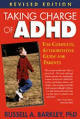 Taking Charge of ADHD: The Complete, Authoritative Guide for Parents (Revised Ed