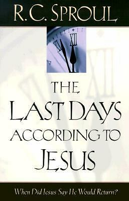 The Last Days According to Jesus by Sproul, R. C.