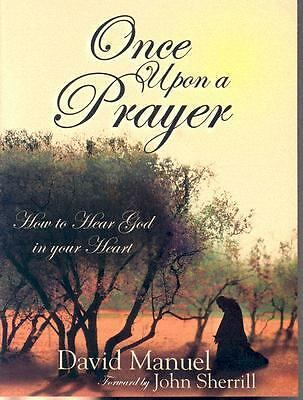 Once Upon a Prayer: How to Hear God in Your Heart, Manuel, David, Acceptable Boo