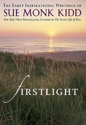 Firstlight: The Early Inspirational Writings of Sue Monk Kidd,Kidd, Sue Monk,  G