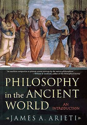 Philosophy in the Ancient World: An Introduction, Arieti, James A., Good Book