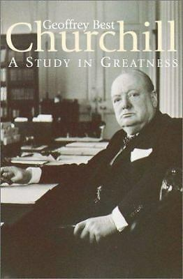 Churchill: A Study in Greatness, Best, Geoffrey, Acceptable Book