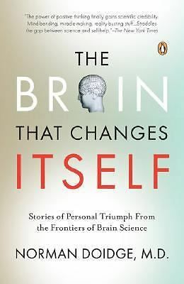 The Brain That Changes Itself: Stories of Personal Triumph from the Frontiers of