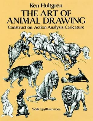 The Art of Animal Drawing: Construction, Action Analysis, Caricature (Dover Art