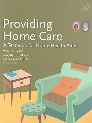 Providing Home Care: A Textbook for Home Health Aides, William Leahy MD, Jetta F