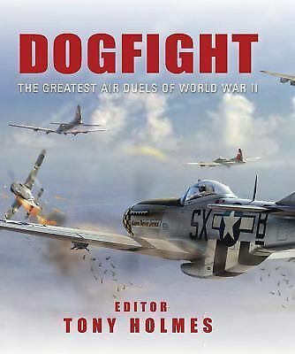 Dogfight: The Greatest Air Duels of World War II (General Aviation), , Acceptabl