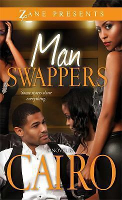 Man Swappers: A Novel (Zane Presents) - Cairo - Acceptable Condition