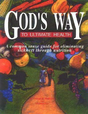 God's Way To Ultimate Health by Michael Dye, George H. Malkmus