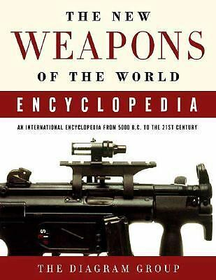 The New Weapons of the World Encyclopedia: An International Encyclopedia from 50