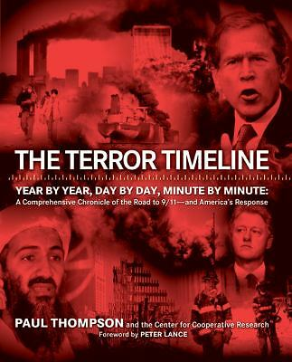 The Terror Timeline: Year by Year, Day by Day, Minute by Minute: A Comprehensive