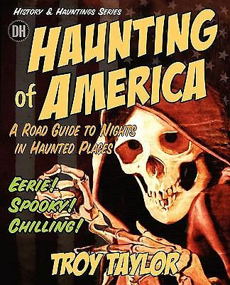 The Haunting of America: Ghosts & Legends of America's Haunted Past, Taylor, Tro