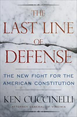The Last Line of Defense: The New Fight for American Liberty - Cuccinelli, Ken -
