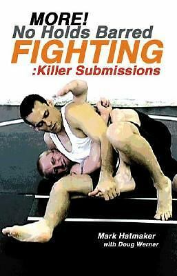 More No Holds Barred Fighting: Killer Submissions (No Holds Barred Fighting seri