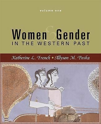 Women and Gender  in the Western Past, Volume 1, Allyson M. Poska, Katherine L.