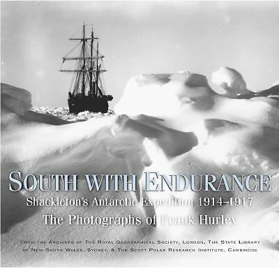 South with Endurance: Shackleton's Antarctic Expedition, 1914-1917 by