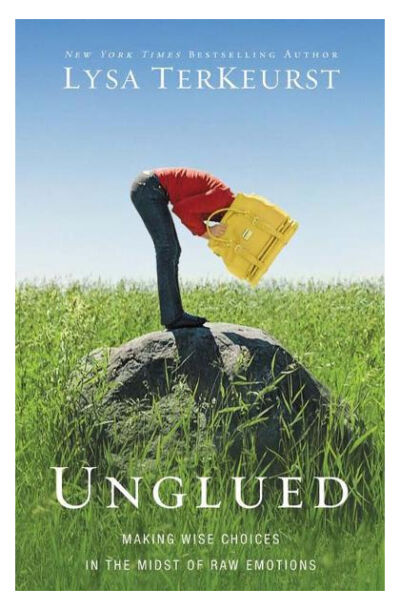 Unglued: Making Wise Choices in the Midst of Raw Emotions, TerKeurst, Lysa, Acce