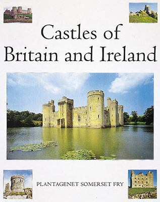 Castles of Britain and Ireland: The Ultimate Reference Book: A Region-By-Region