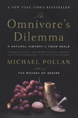 The Omnivore's Dilemma: A Natural History of Four Meals, Michael Pollan, Good Bo