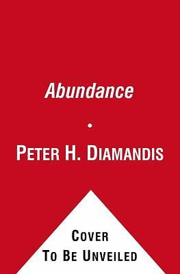 Abundance: The Future Is Better Than You Think - Peter H. Diamandis, Steven Kotl