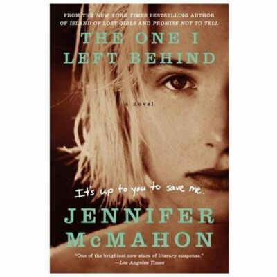 The One I Left Behind: A Novel by McMahon, Jennifer