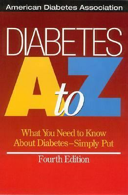 Diabetes A to Z : What You Need to Know About Diabetes--Simply Put by American