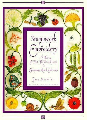 Stumpwork Embroidery: A Collection Of Fruits, Flowers & Insects For Contemporar