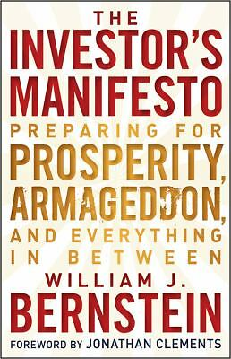 The Investor's Manifesto: Preparing for Prosperity, Armageddon, and Everything