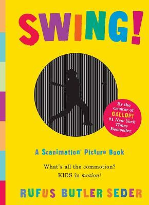 Swing!: A Scanimation Picture Book by Seder, Rufus Butler