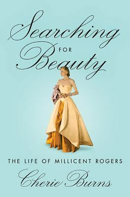 Searching for Beauty: The Life of Millicent Rogers - Burns, Cherie - Good Condit