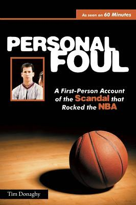 Personal Foul: A First-Person Account of the Scandal that Rocked the NBA,Donaghy