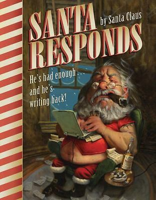 Santa Responds: He's Had Enough...and He's Writing Back!  Claus, Santa