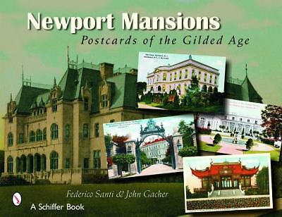 Newport Mansions: Postcards of the Gilded Age, Gacher, John, Santi, Federico, Ve