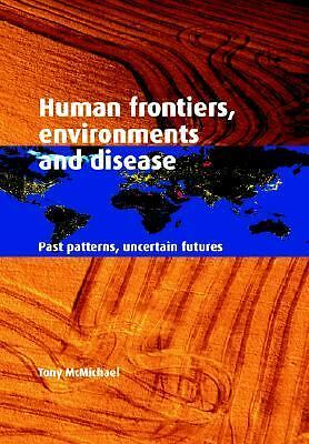 Human Frontiers, Environments and Disease: Past Patterns, Uncertain Futures, McM
