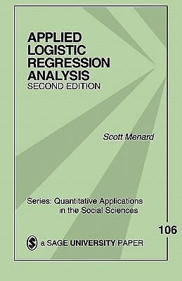 Applied Logistic Regression Analysis (Quantitative Applications in the Social Sc