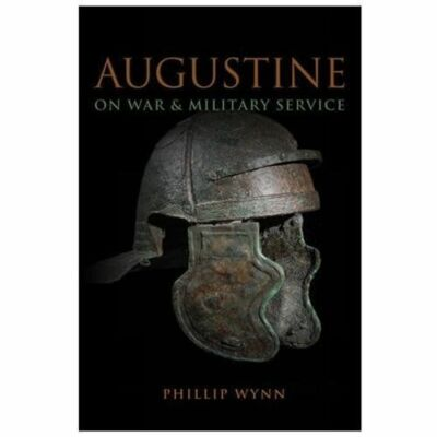 Augustine on War and Military Service - Phillip Wynn - Very Good Condition