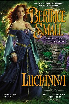 Lucianna: The Silk Merchant's Daughters, Small, Bertrice, Good Book
