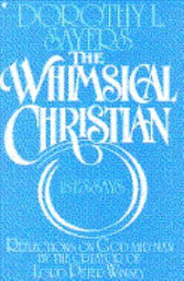 The Whimsical Christian: 18 Essays - Sayers, Dorothy L. - Good Condition