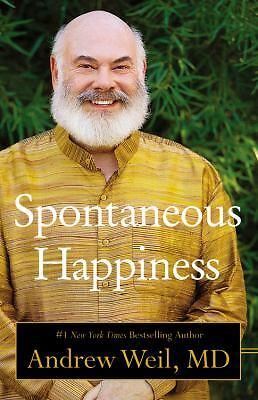 Spontaneous Happiness - Weil, Andrew - Good Condition